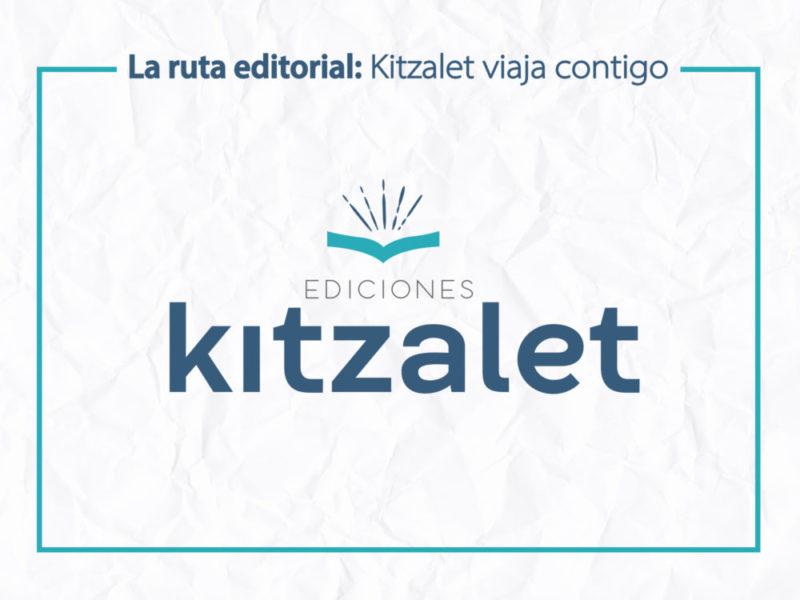 Kitzalet La ruta editorial Kitzalet viaja contigo 1 e1558637873188 800x600 - La ruta editorial: Kitzalet viaja contigo