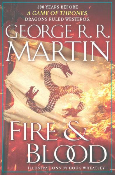 Fuego y Sangre Imagen tomada de la cuenta oficial de Facebook de George RR Martin 394x600 - Fuego y Sangre (Imagen tomada de la cuenta oficial de Facebook de George RR Martin)