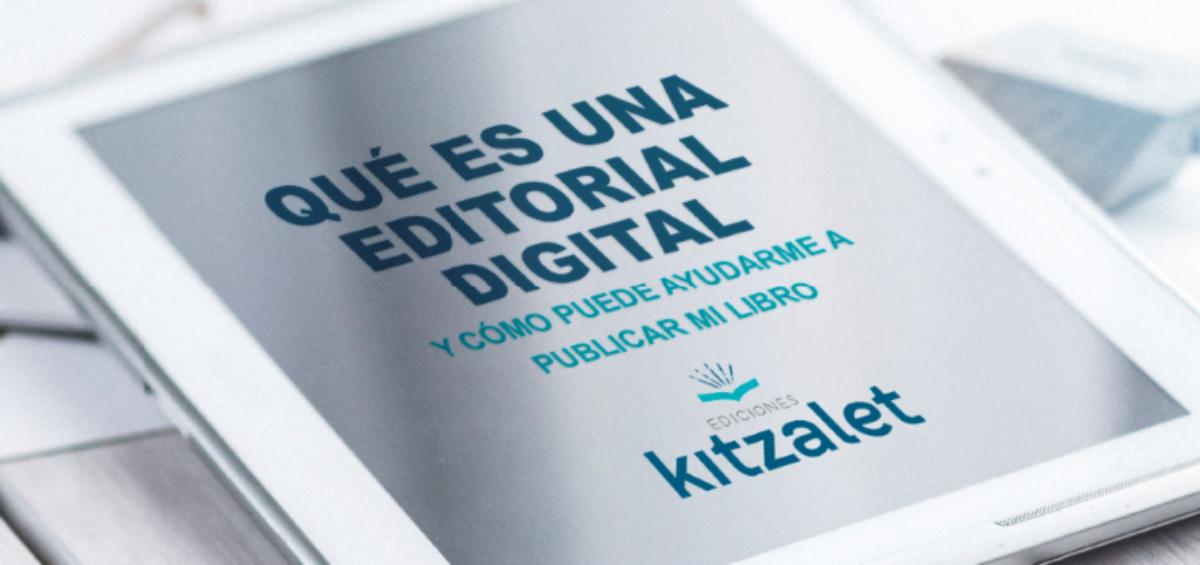 Kitzalet Qué es una editorial digital destacada 1200x565 - Qué es una editorial digital y cómo puede ayudarme a publicar mi libro