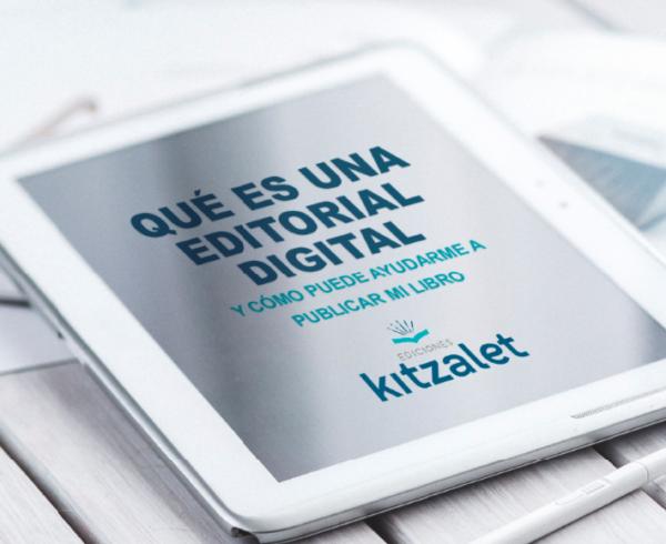 Kitzalet Qué es una editorial digital destacada 600x490 - Qué es una editorial digital y cómo puede ayudarme a publicar mi libro