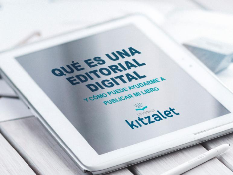 Kitzalet Qué es una editorial digital destacada - Qué es una editorial digital y cómo puede ayudarme a publicar mi libro