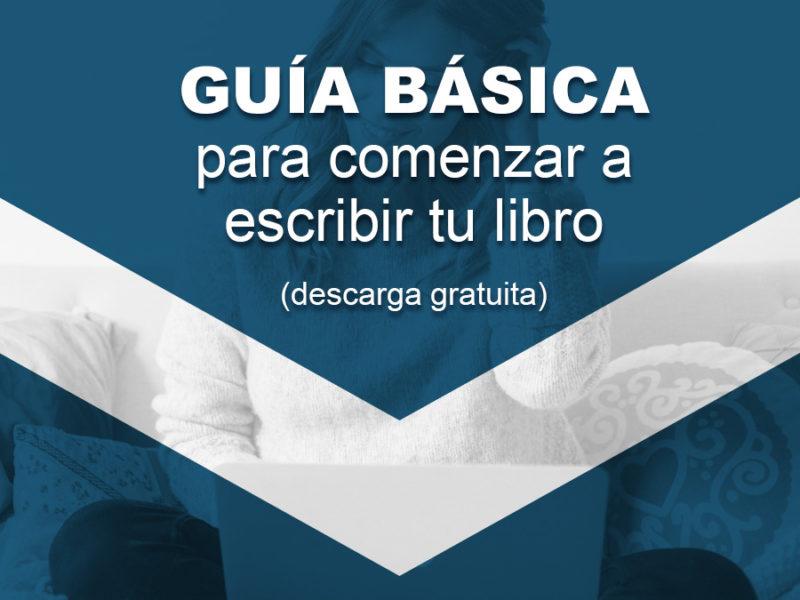 Guía básica para comenzar a escribir tu libro 800x600 - Guía básica para comenzar a escribir tu libro [DESCARGA]