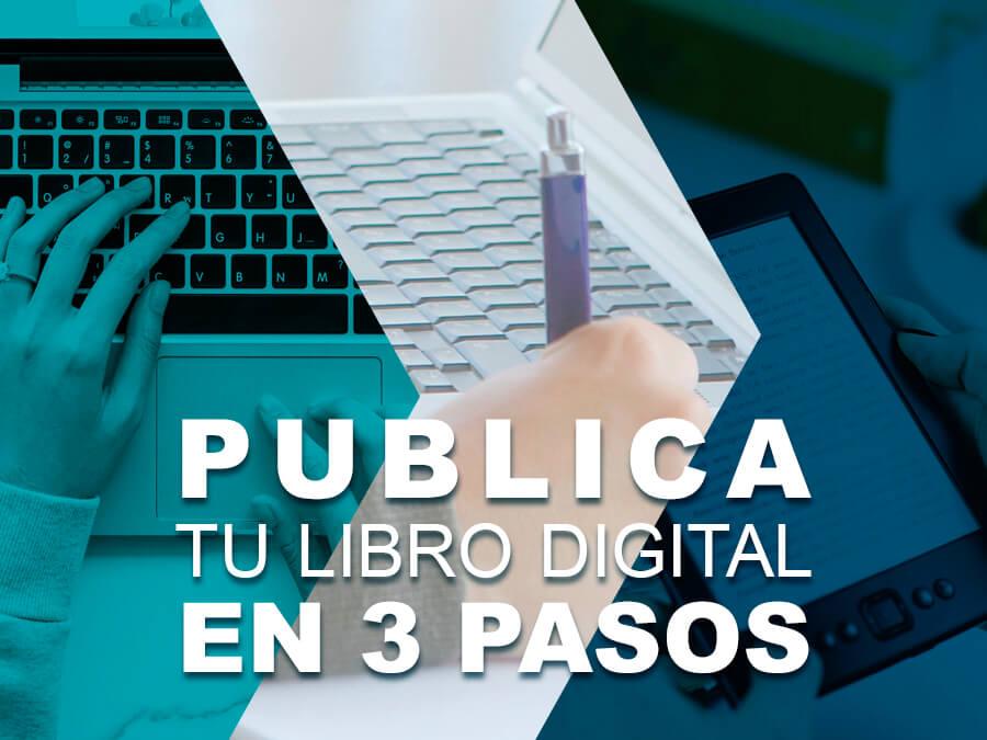 Publica tu libro digital en 3 pasos - Publica tu libro digital en 3 pasos