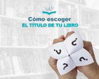 Kitzalet Cómo escoger el título de tu libro destacada 200x160 - Cómo escoger el título de tu libro
