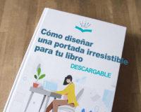 Cómo diseñar una portada irresistible para tu libro destacada 200x160 - Cómo diseñar una portada irresistible para tu libro [GUÍA DESCARGABLE]