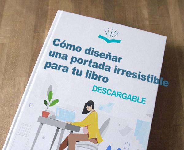 Cómo diseñar una portada irresistible para tu libro destacada 600x490 - Cómo diseñar una portada irresistible para tu libro [GUÍA DESCARGABLE]