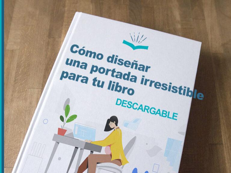 Cómo diseñar una portada irresistible para tu libro destacada