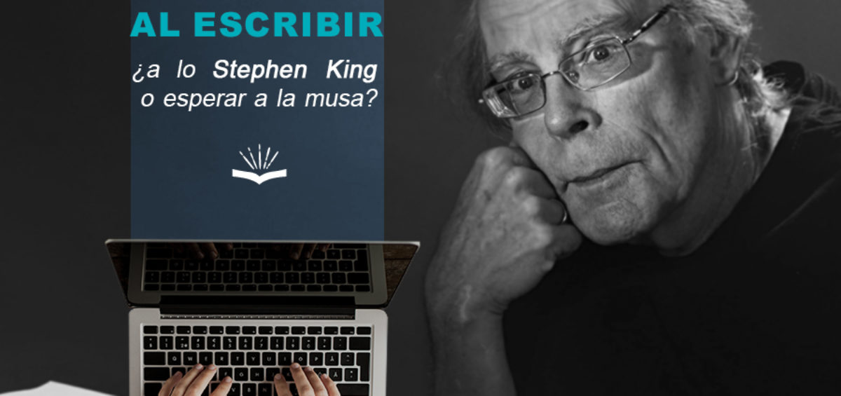 Kitzalet Disciplina al escribir a lo Stephen King o esperar a la musa 1 1200x565 - Disciplina al escribir ¿a lo Stephen King o esperar a la musa?