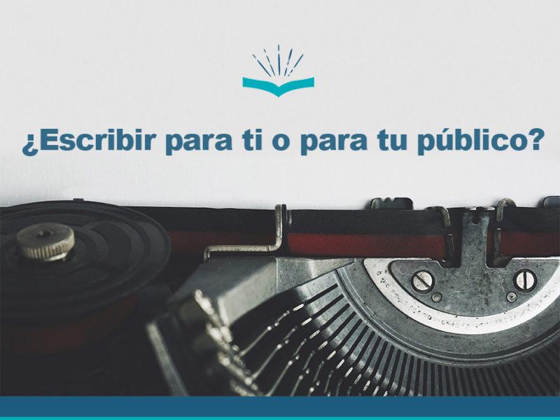 Kitzalet Escribir para ti o para tu público destacada 800x600 - ¿Escribir para ti o para tu público?