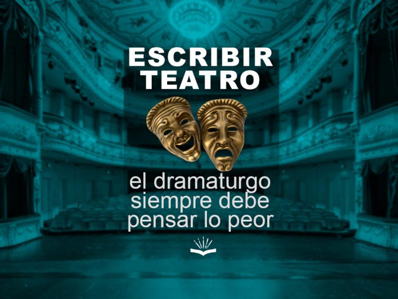 Kitzalet Escribir teatro el dramaturgo siempre debe pensar lo peor 800x600 - Escribir teatro: el dramaturgo siempre debe pensar lo peor