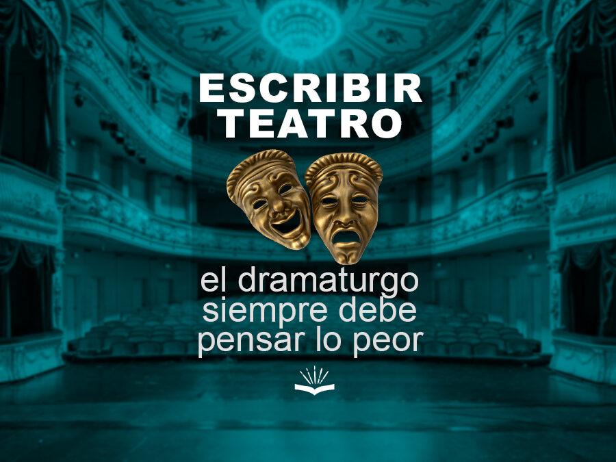 Kitzalet Escribir teatro el dramaturgo siempre debe pensar lo peor 900x675 - Kitzalet Escribir teatro el dramaturgo siempre debe pensar lo peor