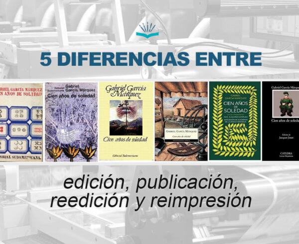 Kitzalet 5 diferencias entre edición publicación reedición y reimpresión 600x490 - 5 Diferencias entre edición, publicación, reedición y reimpresión