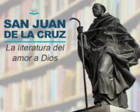 Kitzalet San Juan de la Cruz la literatura del amor a Dios 200x160 - San Juan de la Cruz, la literatura del amor a Dios