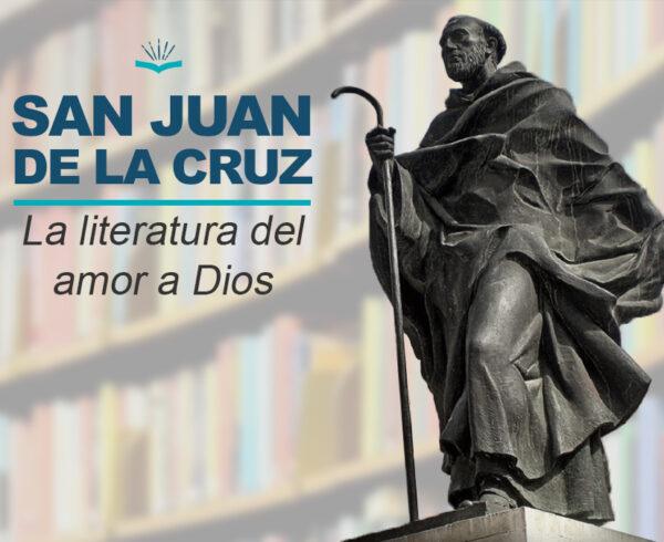 Kitzalet San Juan de la Cruz la literatura del amor a Dios 600x490 - San Juan de la Cruz, la literatura del amor a Dios