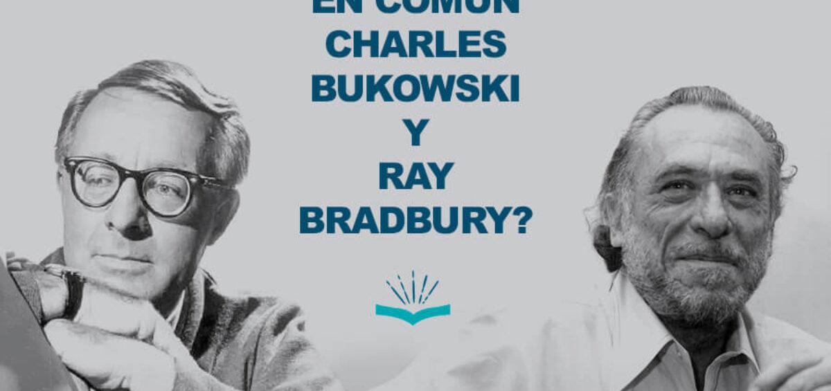 Kitzalet Que tienen en comun Charles Bukowski y Ray Bradbury 1200x565 - ¿Qué tienen en común Charles Bukowski y Ray Bradbury?
