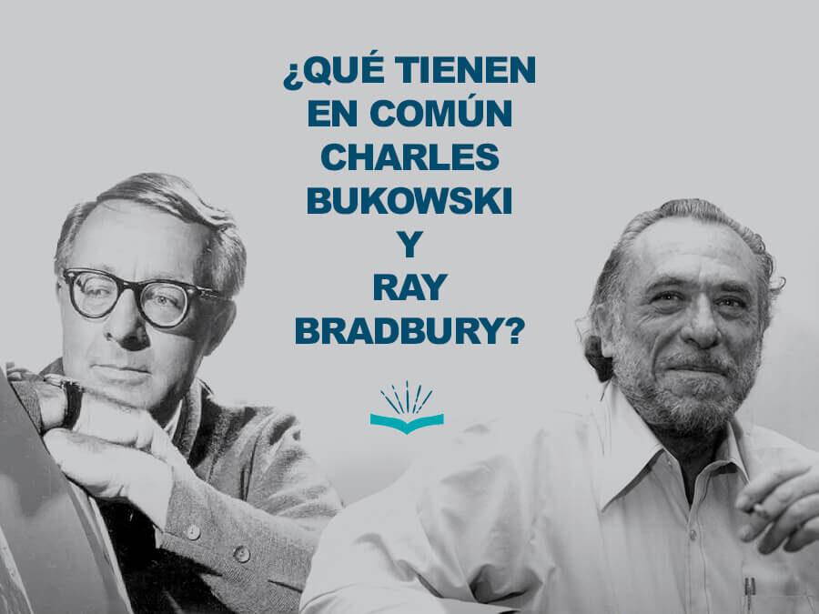 Kitzalet Que tienen en comun Charles Bukowski y Ray Bradbury 900x675 - Kitzalet -Qué tienen en común Charles Bukowski y Ray Bradbury
