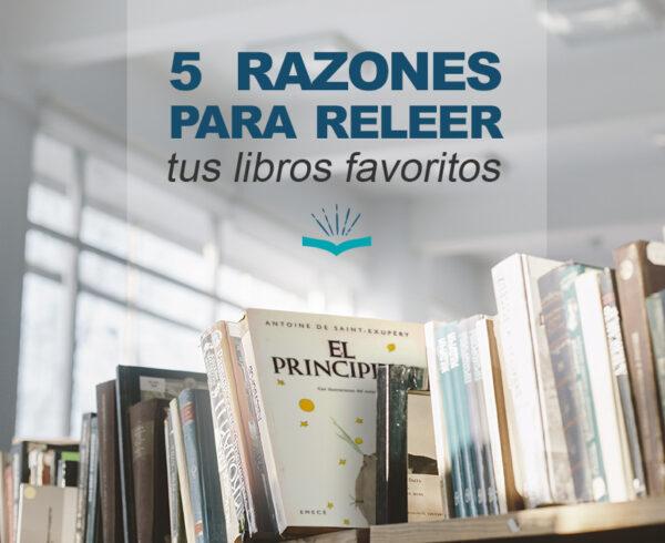 Kitzalet 5 razones para releer tus libros favoritos