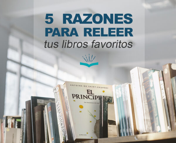 Kitzalet 5 razones para releer tus libros favoritos 600x490 - 5 razones para releer tus libros favoritos