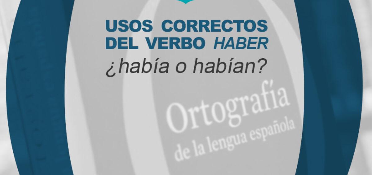 Kitzalet Usos correctos del verbo haber 1200x565 - Usos correctos del verbo haber en español: ¿había o habían?