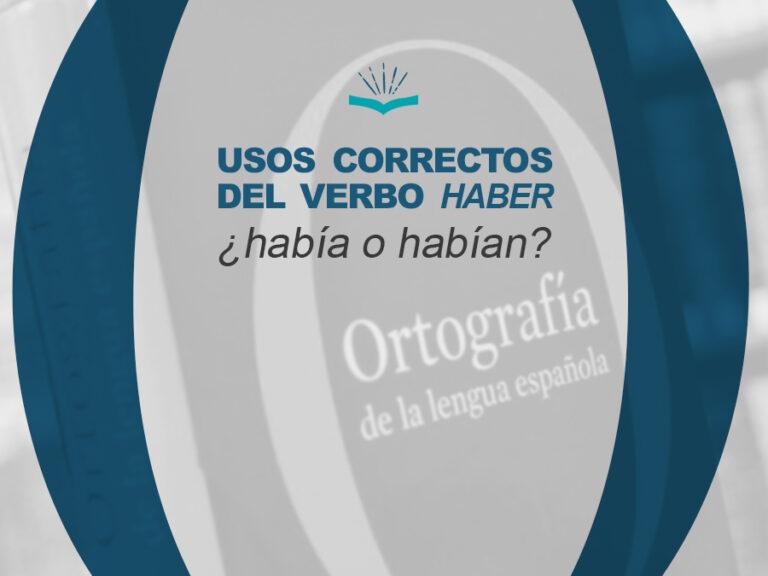 Kitzalet Usos correctos del verbo haber 768x576 - Usos correctos del verbo haber en español: ¿había o habían?