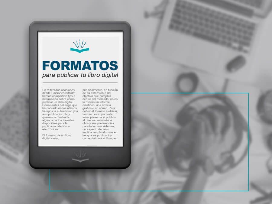 Kitzalet Formatos para publicar tu libro digital 900x675 - Kitzalet Formatos para publicar tu libro digital