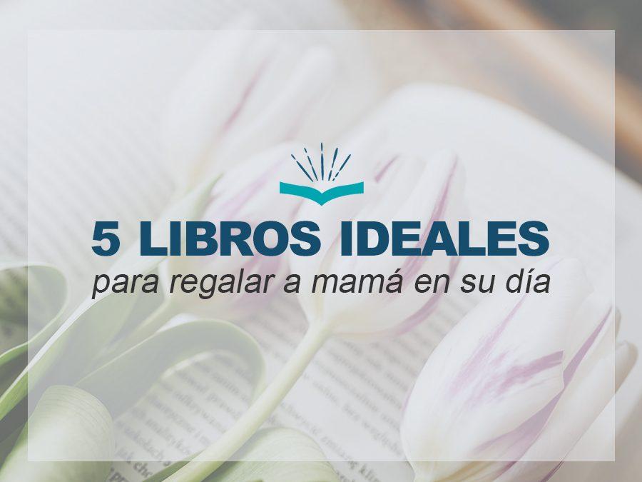 Kitzalet 5 libros ideales para regalar a mama en su dia 2 900x675 - Kitzalet 5 libros ideales para regalar a mama en su dia 2