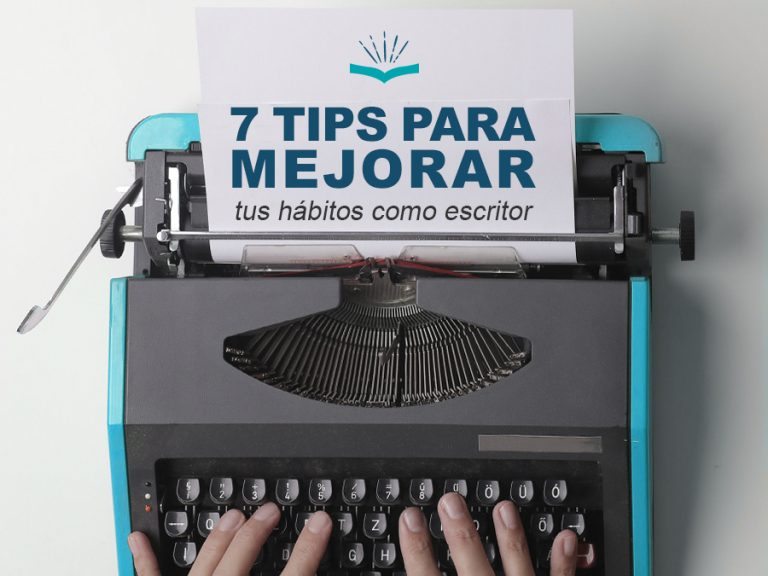 Kitzalet 7 tips para mejorar tus habitos como escritor