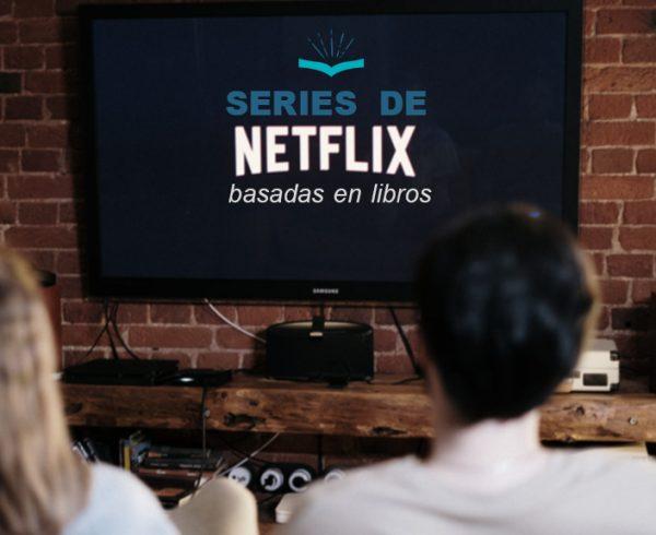 Kitzalet Series de Netflix basadas en libros Destacada