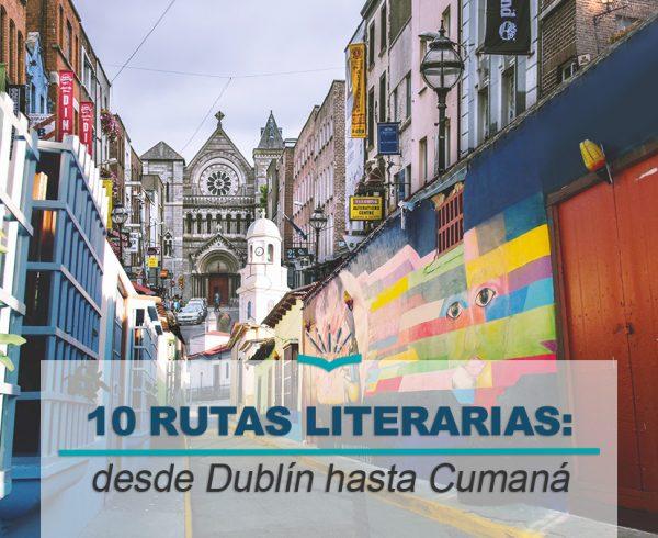 Kitzalet 10 rutas literarias desde Dublin hasta Cumana