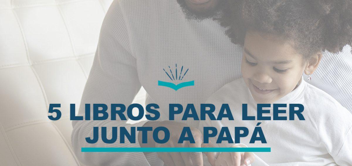 Kitzalet 5 libros para leer junto a papa