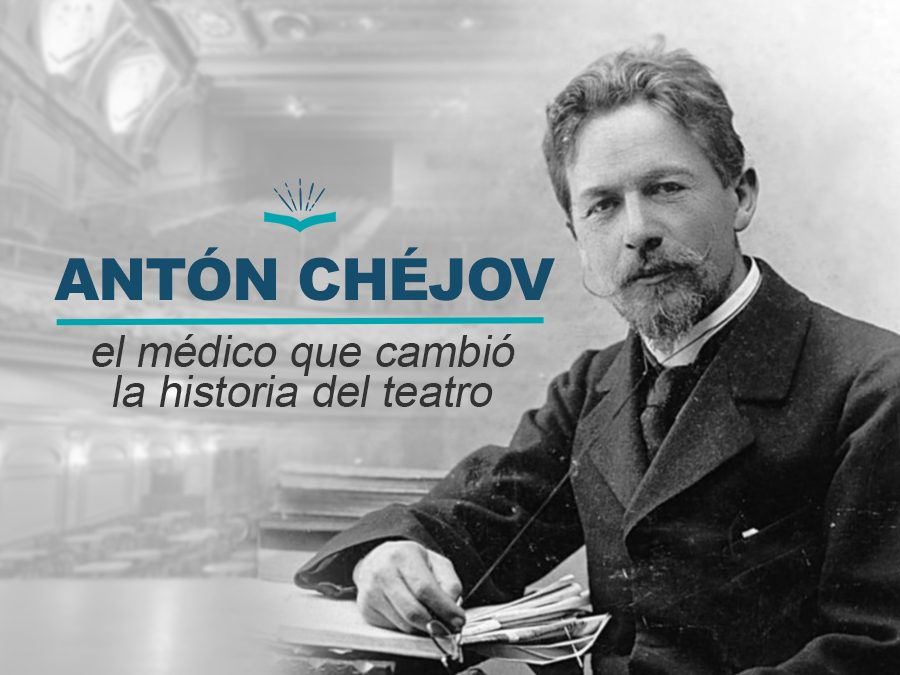 Kitzalet Anton Chejov el medico que cambio la historia del teatro 1 900x675 - Kitzalet Anton Chejov el medico que cambio la historia del teatro 1